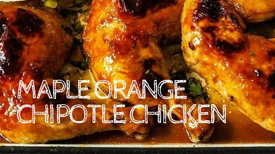 Maple Orange Chipotle Chicken